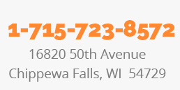 715-723-8572  |  16820 50th Avenue Chippewa Falls, WI 54729